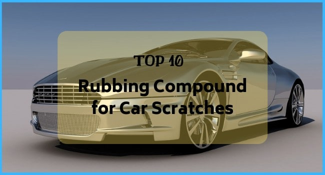 Best Rubbing Compound for Car Scratches