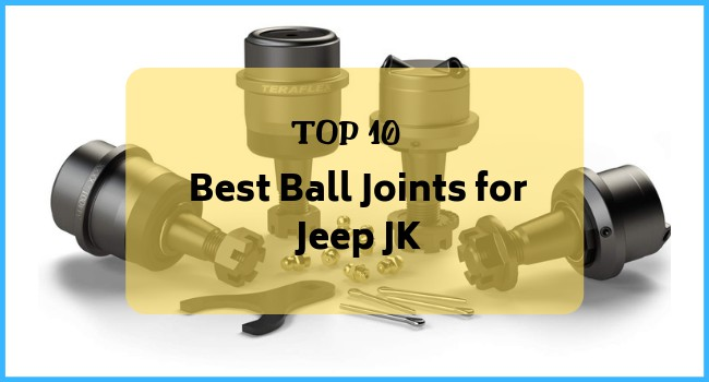 10 Best Ball Joints For Jeep JK Review - MostPicker