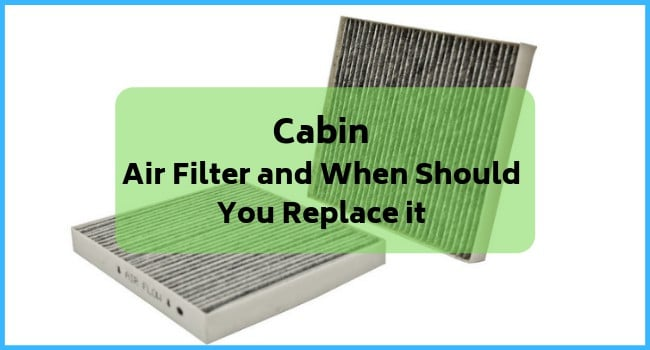 Cabin Air Filter and When Should You Replace it