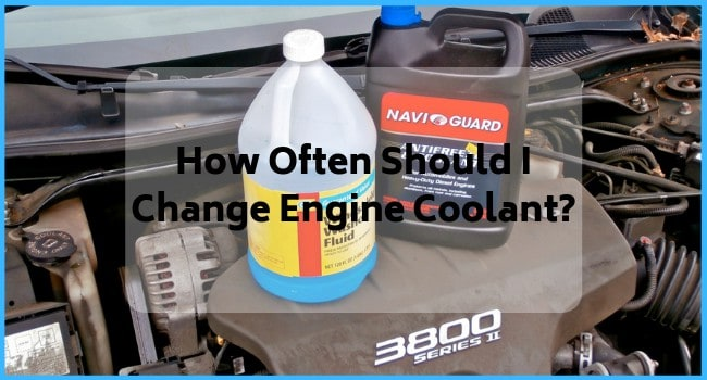 How Often Should I Change Engine Coolant