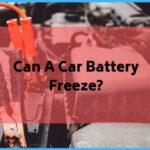 Can A Car Battery Freeze?