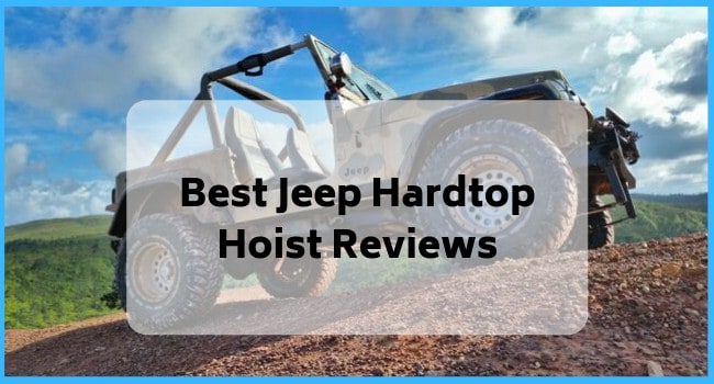Best Jeep Hardtop Hoist Reviews