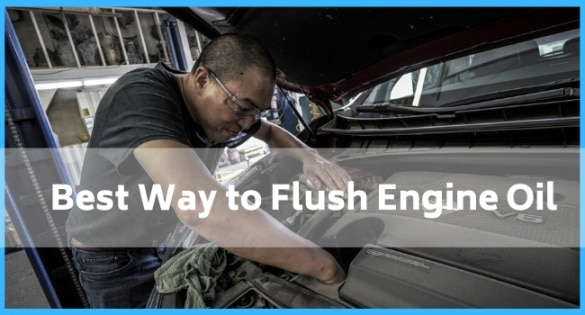 Best Way to Flush Engine Oil