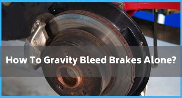 How To Gravity Bleed Brakes Alone_