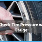 How to Check Tire Pressure without A Gauge?