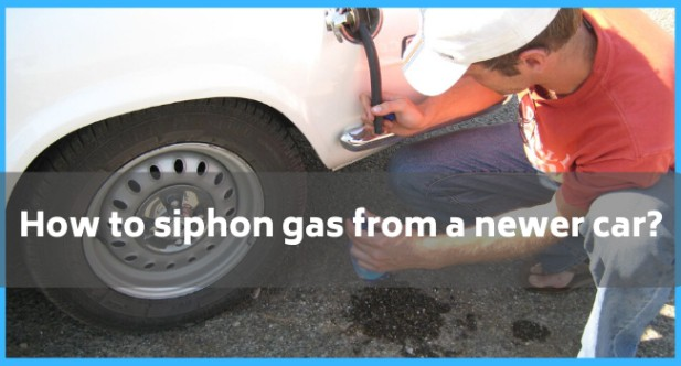 How to siphon gas from a newer car?