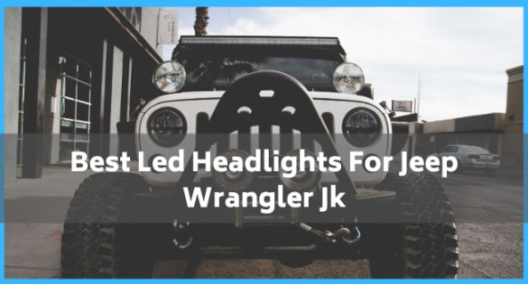 Best Led Headlights For Jeep Wrangler Jk