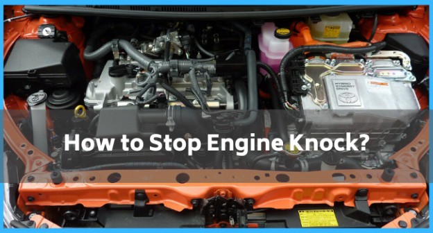 How to Stop Engine Knock?