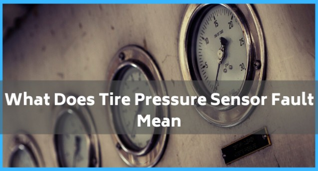 What Does Tire Pressure Sensor Fault Mean