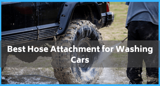 Best Hose Attachment for Washing Cars
