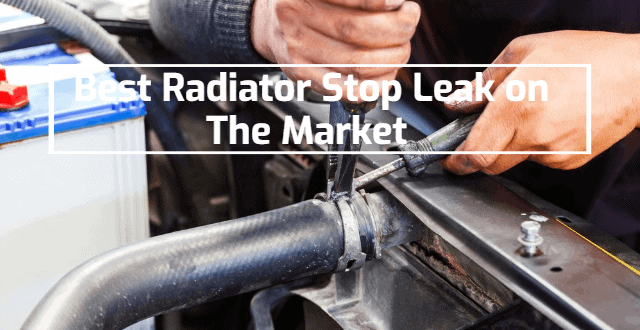 Best Radiator Stop Leak on The Market