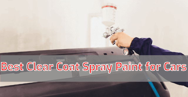 Best Clear Coat Spray Paint for Cars