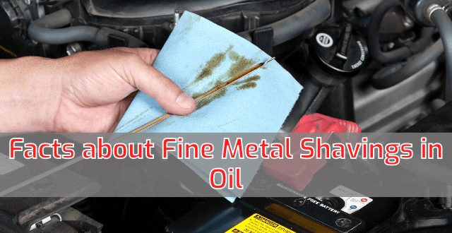 Facts about Fine Metal Shavings in Oil