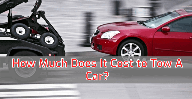 How Much Does It Cost to Tow A Car?