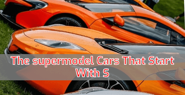 The Supermodel Cars That Start With S