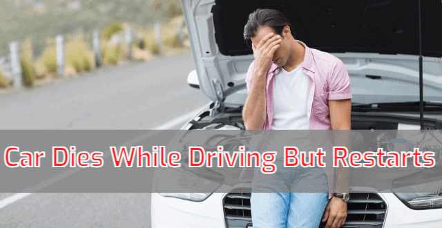 Car Dies While Driving But Restarts