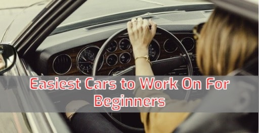 Easiest Cars to Work On For Beginners