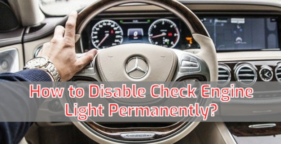 How to Disable Check Engine Light Permanently